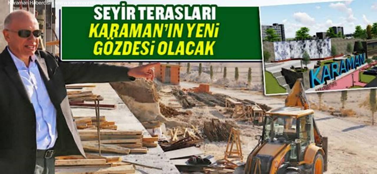 """Başkan Çalışkan: """"Seyir Terasları Karaman'ın Gözde Mekânlarından Olacak"""""""