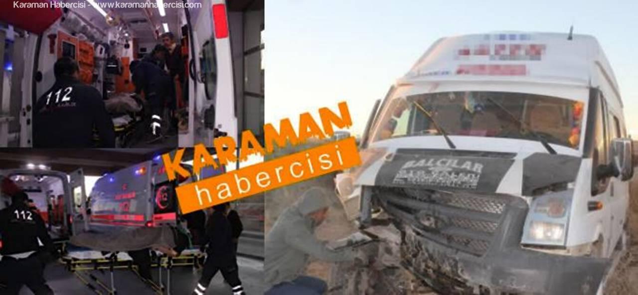 Mut'tan Karaman'a Gelen İşçi Servisi Kaza Yaptı