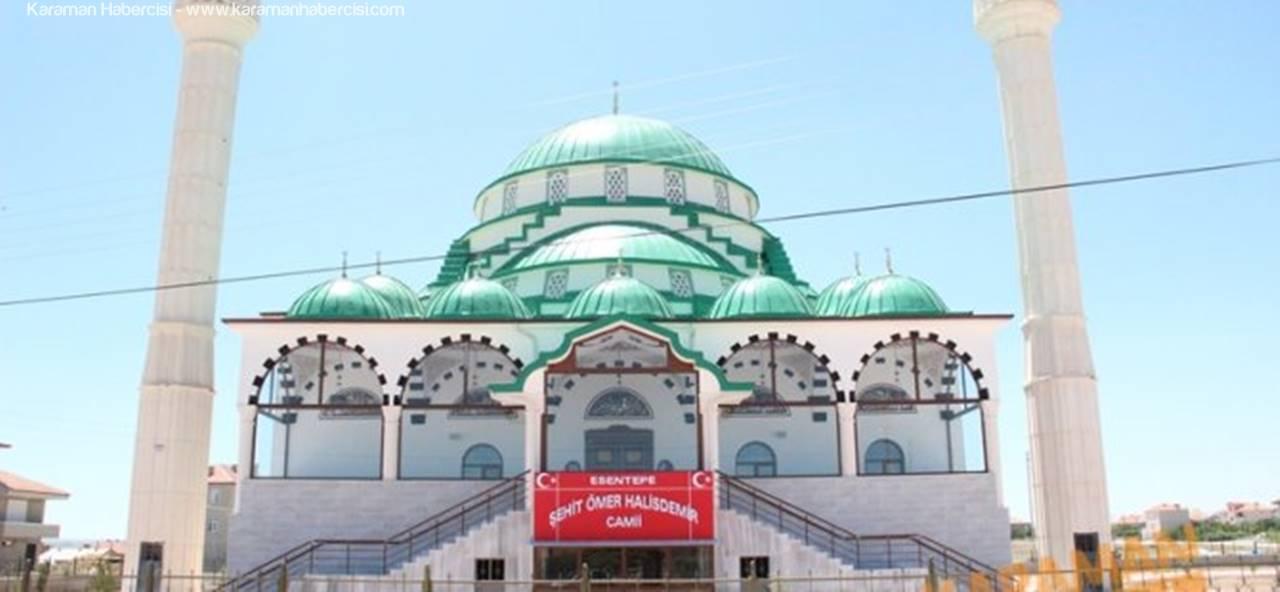 Şehit Ömer Halisdemir'in İsmi Karaman'da Bu Camide Yaşatılacak