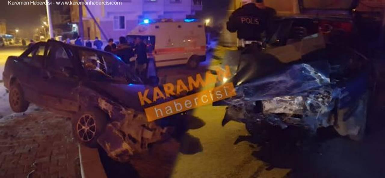 Karaman'da İki Otomobilin Çarpıştığı Kazada 3 Yaralı Var