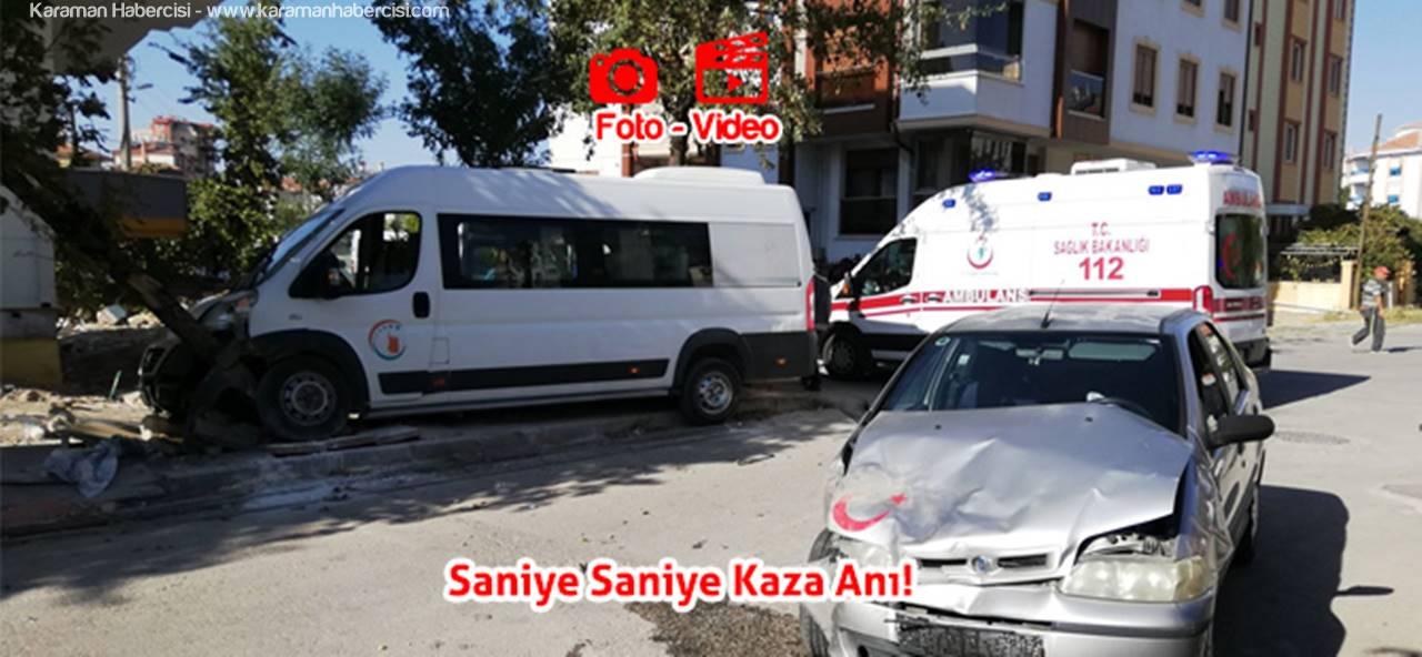 Karaman'da Otomobil İle Okul Servisi Çarpıştı