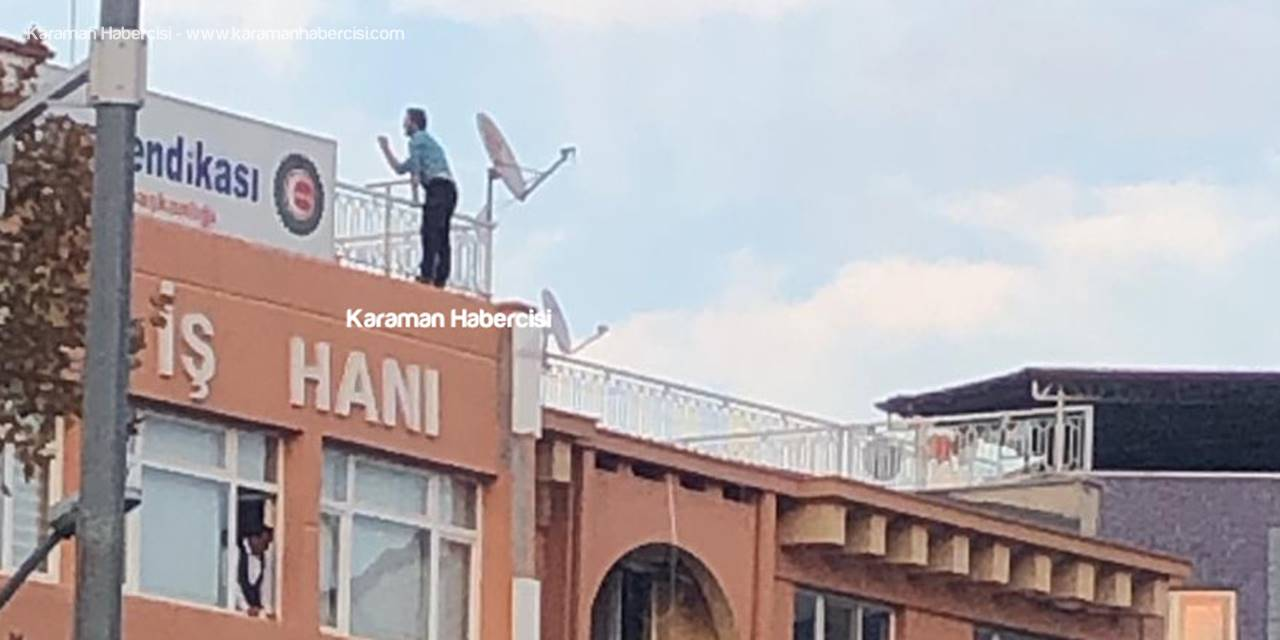 Karaman'da Belediye İşhanında Korku Dolu Anlar