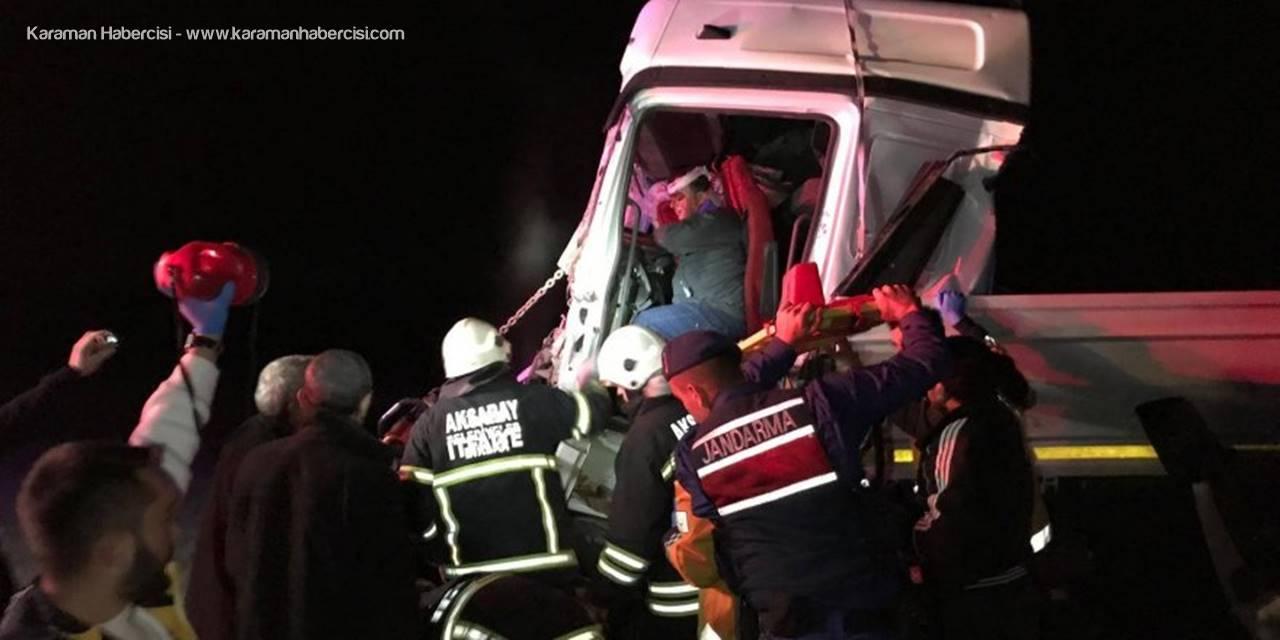 Aksaray'da Tır Önündeki Tıra Arkadan Çarptı: 2 Yaralı