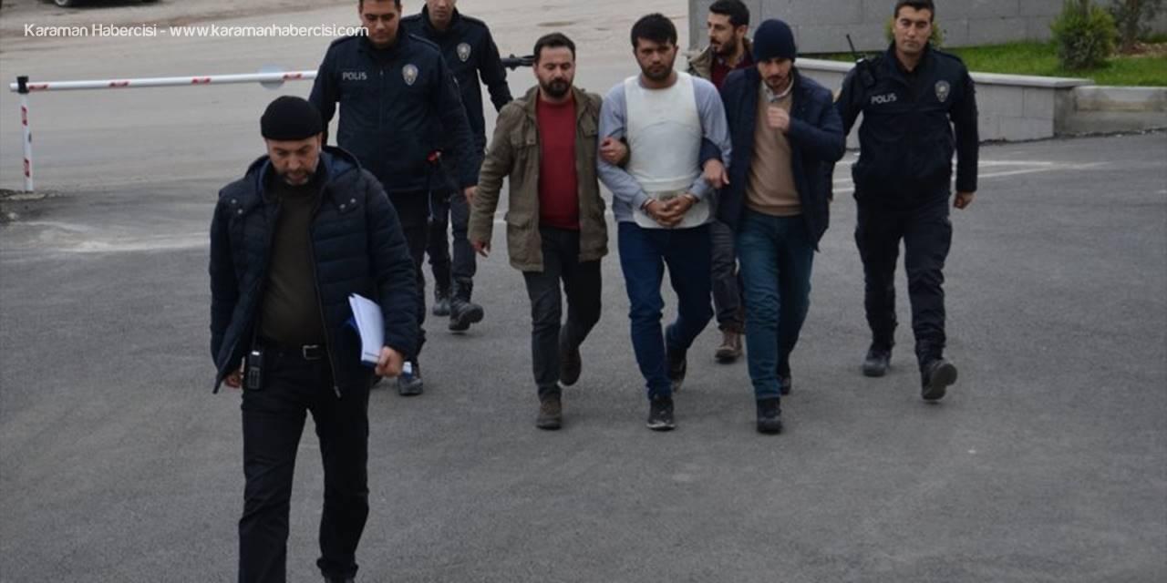 Karaman'daki Silahlı Kavgada Cinayet Zanlısı Hakim Karşısında