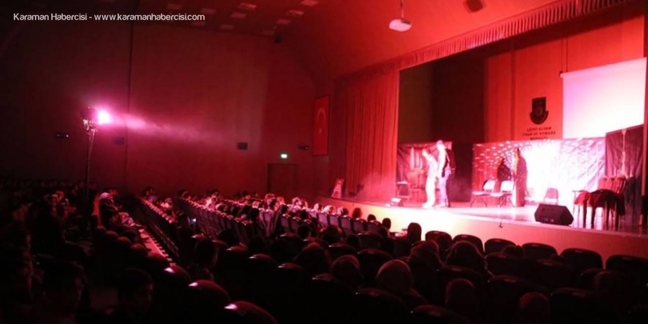 Karaman'da 'Pembe Aslında Siyahtır' Tiyatro Oyunu Sahnelendi