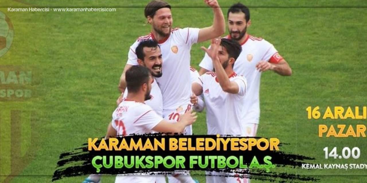 Karaman Belediyespor Çubuk Spor'u Ağırlıyor