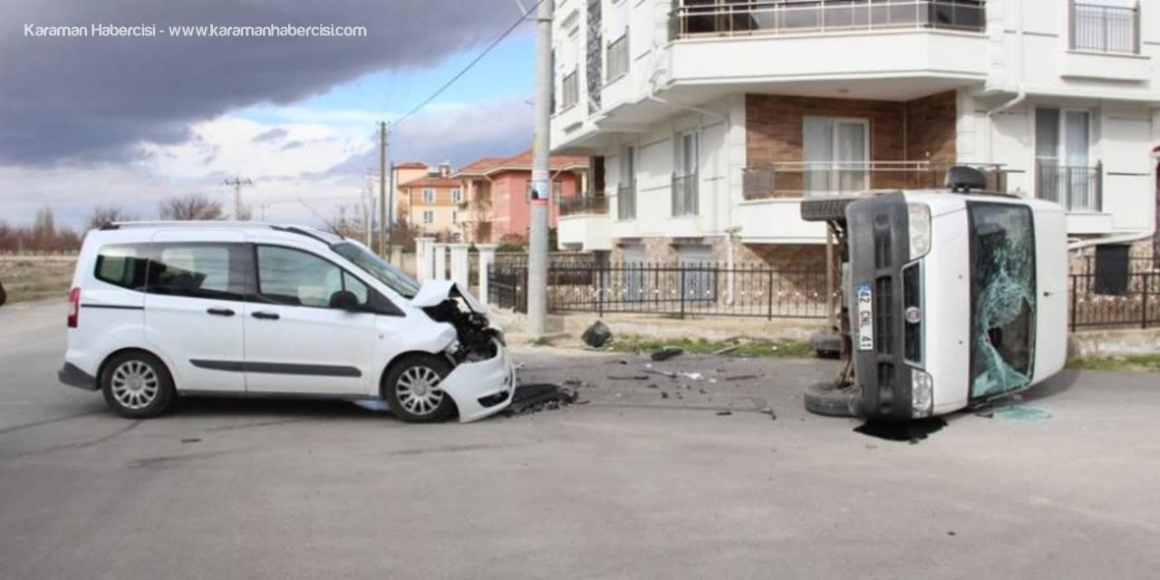 Karaman'da Hafif Ticari Araçla Çarpışan Kamyonet Devrildi:2 Yaralı