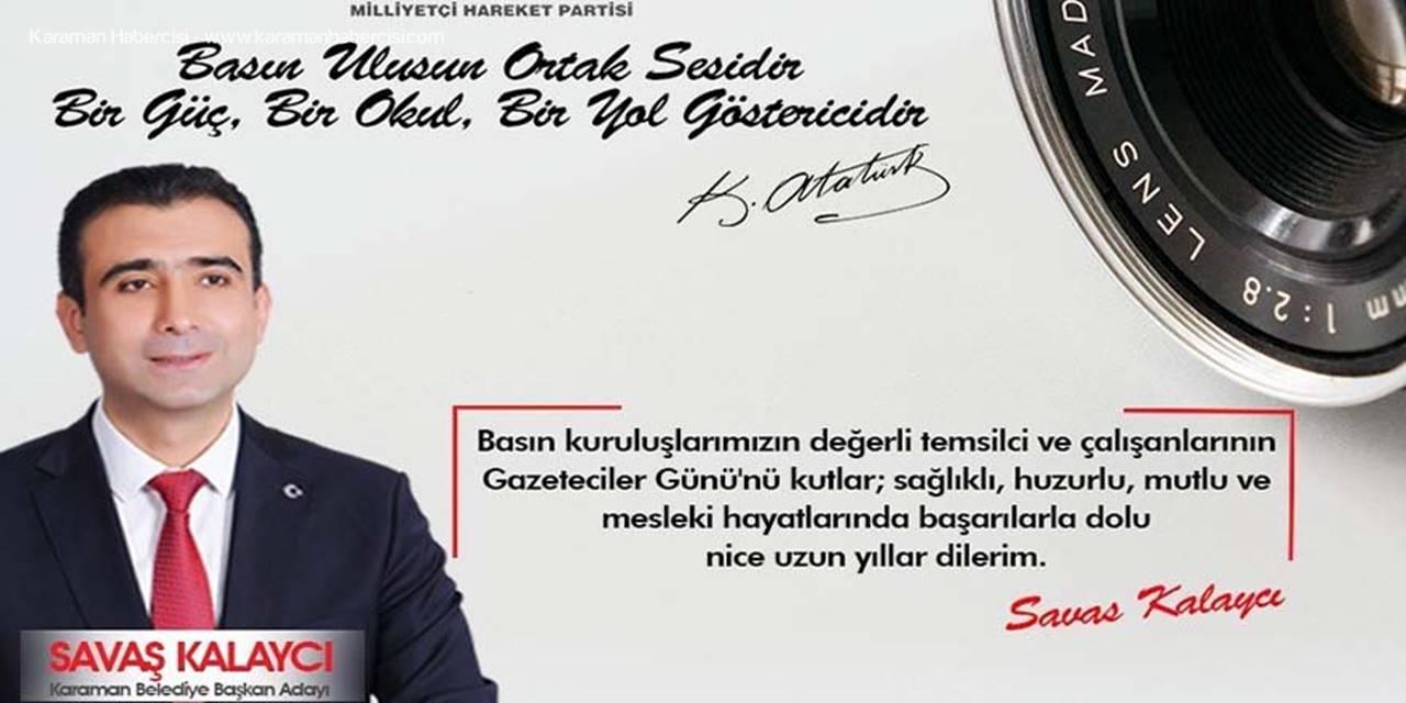 MHP Karaman Belediye Başkanı Adayı Savaş Kalaycı'nın 10 Ocak Çalışan Gazeteciler Günü Mesajı