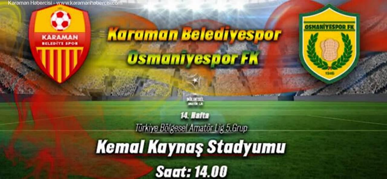 Karaman Belediye Spor Grup Lideri Osmaniye Spor'u Ağırlayacak.