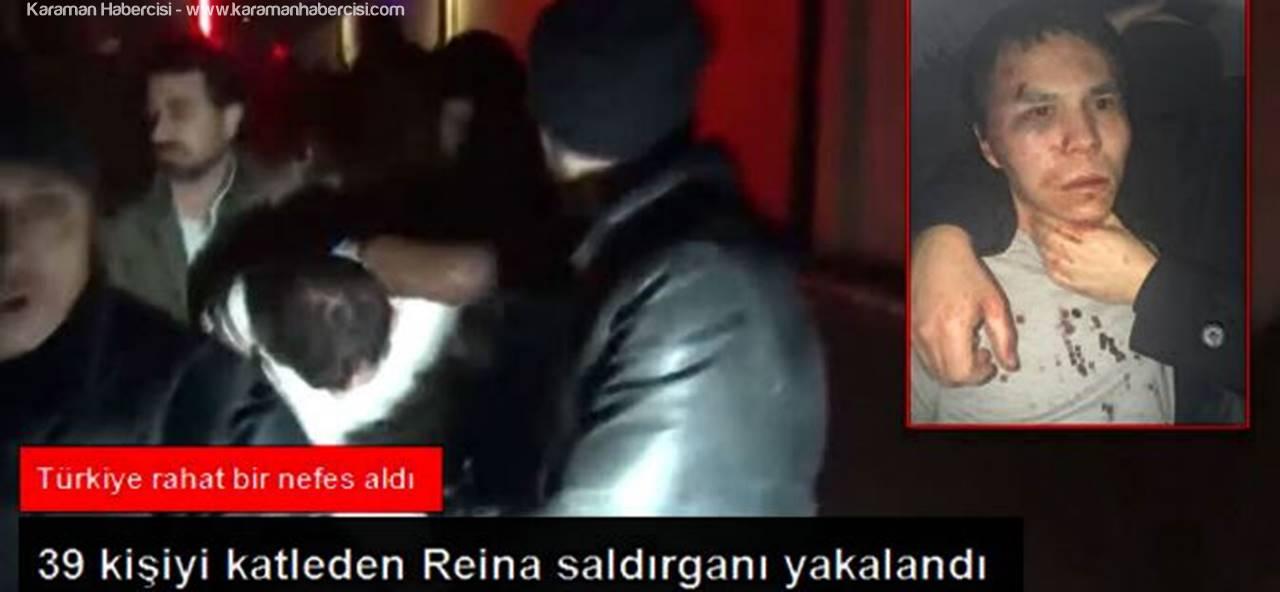 Reina Saldırganı Terörist Yakalandı