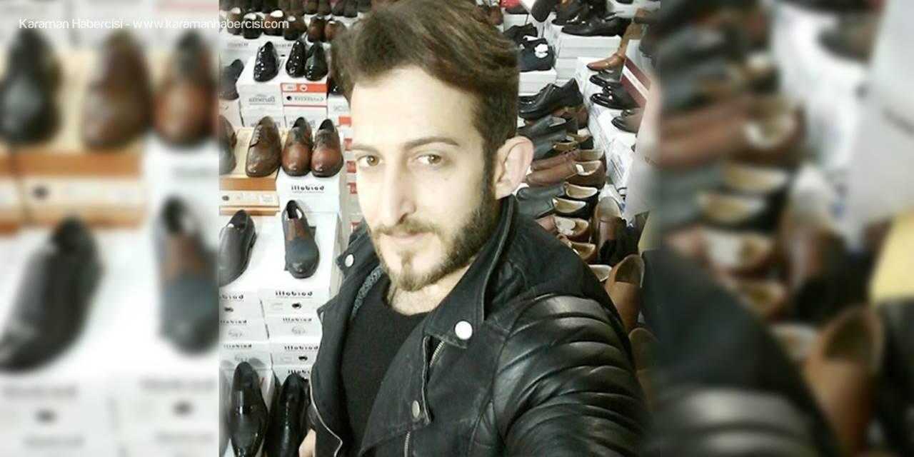 Karaman'da Arkadaşlarıyla İken Fenalaşan Genç Vefat Etti
