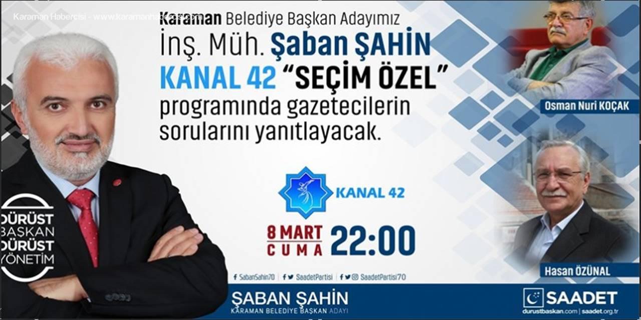 Saadet Partisi Belediye Başkan Adayı Şaban Şahin Kanal 42'de Canlı Yayında