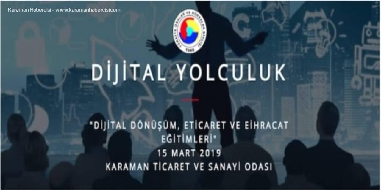 Karaman'da Dijital Dönüşüm,Ticaret ve E-İhracat Eğitimi