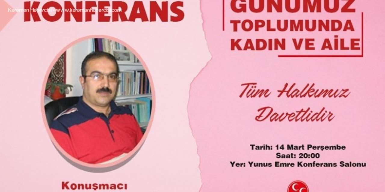 """MHP Karaman Kadın Kollarından """"Günümüz Kadın ve Aile""""Konferansı"""