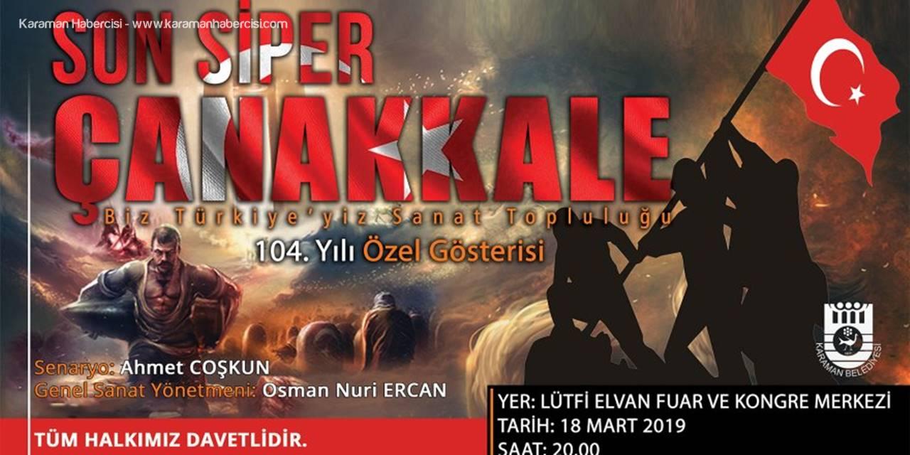 """Çanakkale Zaferi """"Son Siper Çanakkale"""" Tiyatro Oyunuyla Anılacak"""