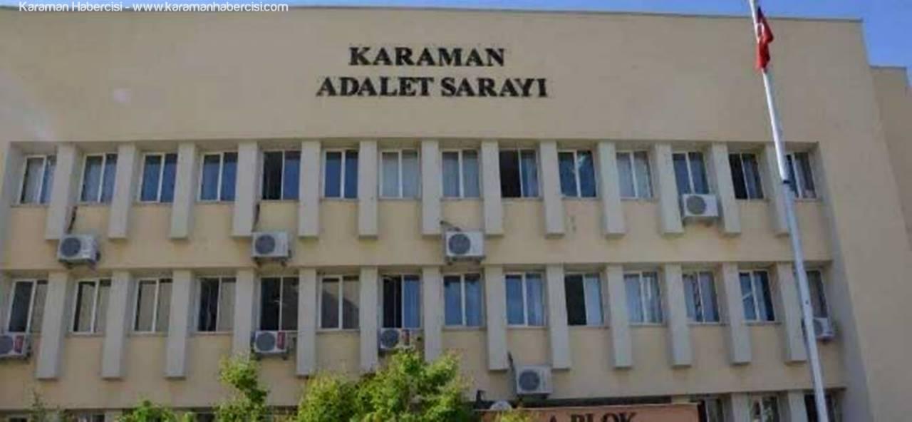 Karaman'da Fetö Şüphelisi 15 Kişi Adliyede