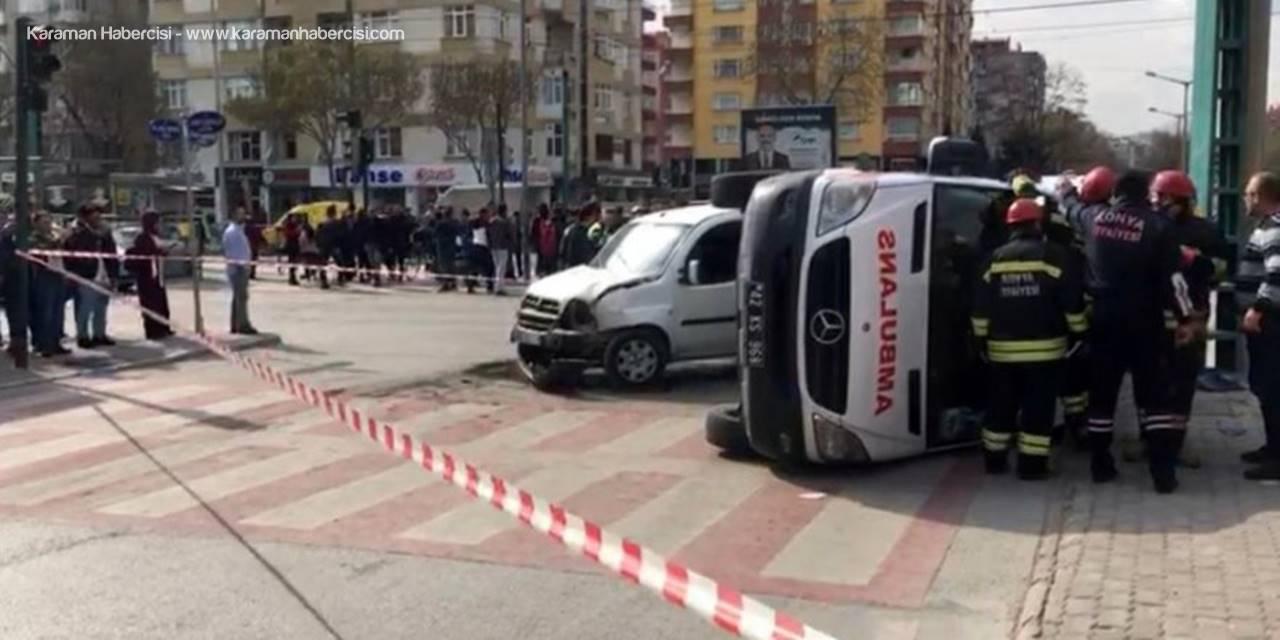 Konya'da Ambulans İle Hafif Ticari Araç Çarpıştı: 5 Yaralı