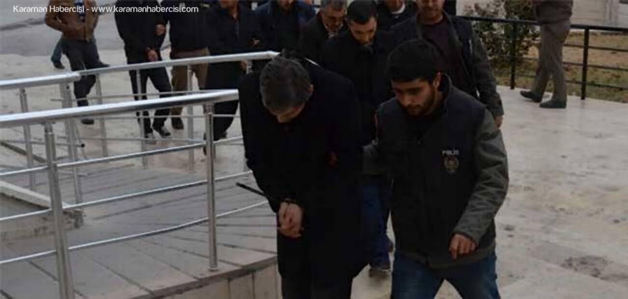 Karaman'da Fetö/Pdy Soruşturmasında 12 Tutuklama