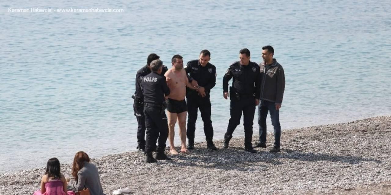 Antalya'da Kıyafetiyle Denize Giren Adam Polisi Alarma Geçirdi