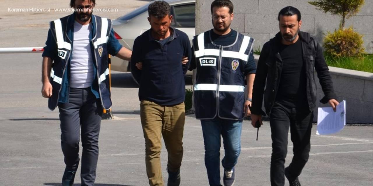 Karaman'da Kadınları Taciz Ettiği İleri Sürülen Şüpheli Tutuklandı