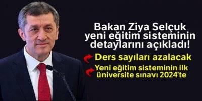 Milli Eğitim Bakanı Ziya Selçuk, Yeni Eğitim Sisteminin Detaylarını Açıkladı