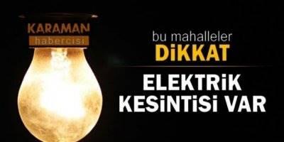Karaman'da Elektrik Kesintisi Yapılacak Bölgeler