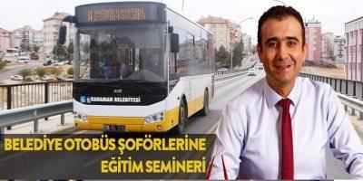 Karaman'da Belediye Şoförlerine Eğitim