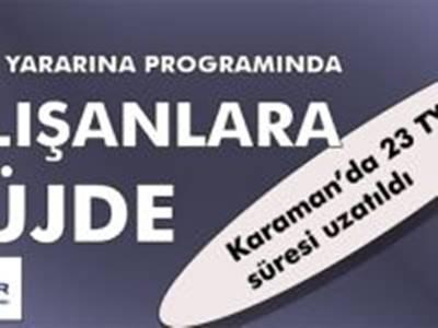 Toplum Yararına Programlarının Karaman'daki bitiş süreleri uzatıldı