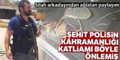 Şehit Polisin Kahramanlığı Katliamı Böyle Önlemiş