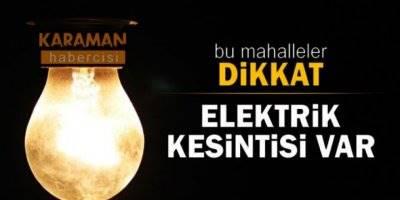 Karaman'da Elektrik Kesintisinden Etkilenecek Bölgeler