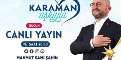 """AK Parti Belediye Başkan Adayı Sami Şahin """"Karamanın Aşkıyla"""" Projelerini Açıklayacak"""