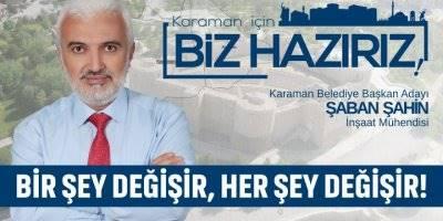 Saadet Partisi Belediye Başkan Adayı Şaban Şahin'den Karaman Halkına Çağrı!