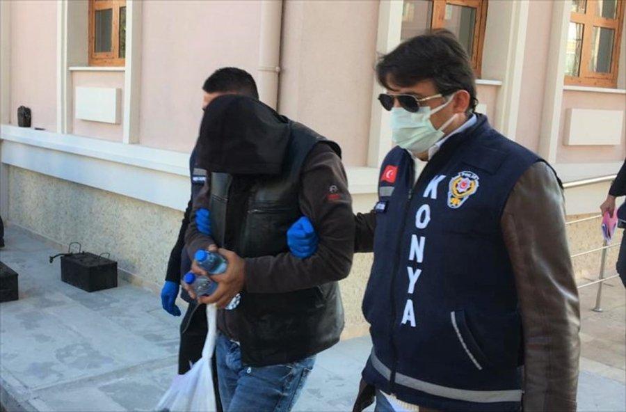 Konya'da Sattıkları Metil Alkol Sebebiyle Bir Kişinin Ölümüne Neden Olan 2 Zanlı Adliyeye Sevk Edildi